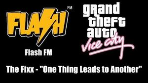 """GTA Vice City - Flash FM The Fixx - """"One Thing Leads to Another"""""""