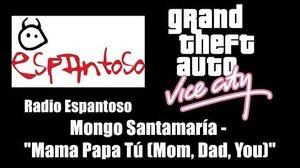"""GTA Vice City - Radio Espantoso Mongo Santamaría - """"Mama Papa Tú"""" (""""Mom, Dad, You"""")"""
