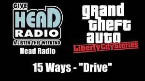 "GTA Liberty City Stories - Head Radio 15 Ways - ""Drive"""