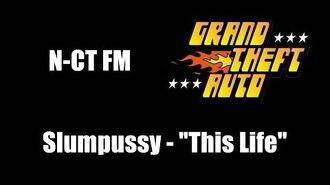"GTA 1 (GTA I) - N-CT FM Slumpussy - ""This Life"""