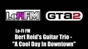 "GTA 2 (GTA II) - Lo-Fi FM Bert Reid's Guitar Trio - ""A Cool Day In Downtown"""