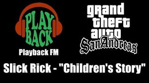"GTA San Andreas - Playback FM Slick Rick - ""Children's Story"""