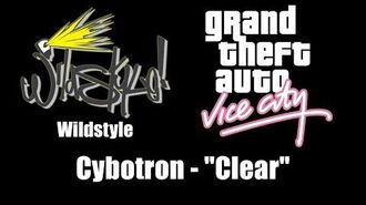 """GTA Vice City - Wildstyle Cybotron - """"Clear"""""""