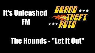 """GTA 1 (GTA I) - It's Unleashed FM The Hounds - """"Let It Out"""""""