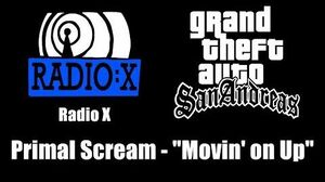 "GTA San Andreas - Radio X Primal Scream - ""Movin' on Up"""