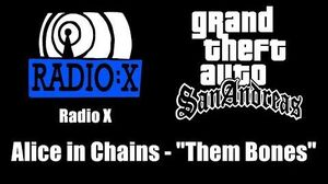 "GTA San Andreas - Radio X Alice in Chains - ""Them Bones"""