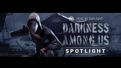 Dead by Daylight Darkness Among Us Spotlight