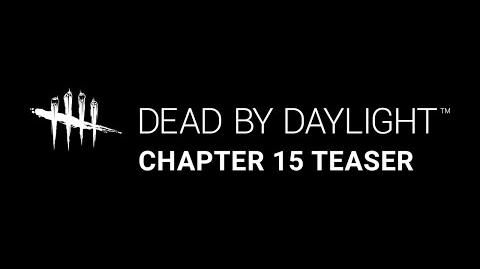Dead by Daylight Chapter 15 Teaser