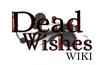 Dead Wishes Wiki