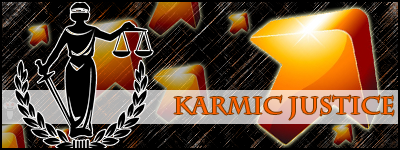 """Karmic Justice""Karmic Justice"