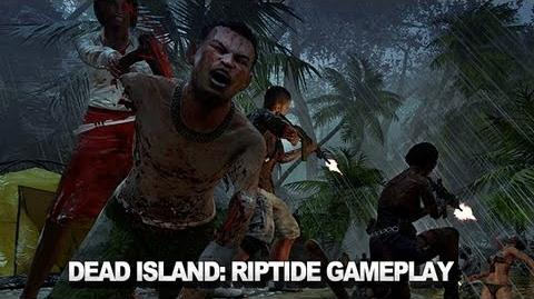 Dead Island Riptide - Gameplay Reveal