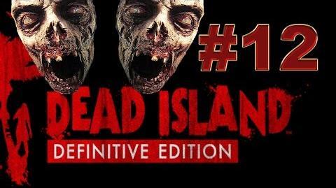 Dead Island Definitive прохождение 12. Годзилы-громадзилы