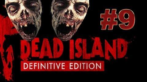 Dead Island Definitive прохождение 9. Шустрый типчик