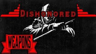 Dishonored All weapons & grenades