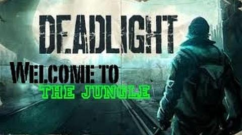 Deadlight Welcome to the Jungle