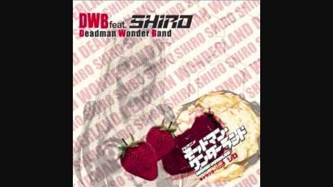 DWB feat. Shiro ~ 03. Strawberry Fountain Deadman Wonderland Character Song .wmv