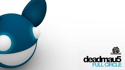 Deadmau5 Full Circle full album