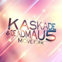 Kaskade+Feat +Deadmau5+Move+For+Me
