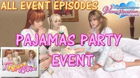 DEAD OR ALIVE XTREME VENUS VACATION All Event Episodes of Pajamas Party event