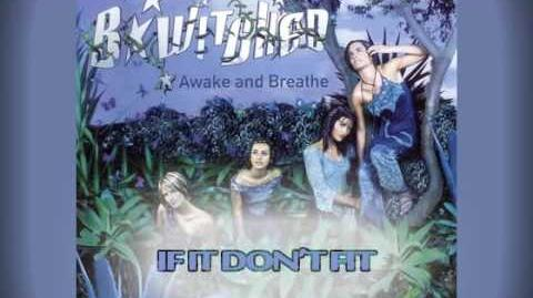 B*Witched - If It Don't Fit