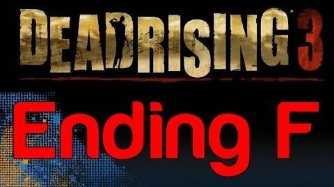 Dead Rising 3 - Ending F