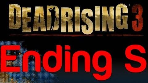 Dead Rising 3 - Ending S (How to get Ending S in Dead Rising 3)
