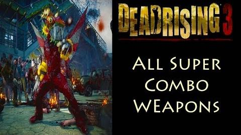 Dead Rising 3 Combo Weapons