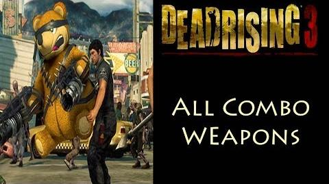 Dead Rising 3 - All 64 Combo Weapons-0