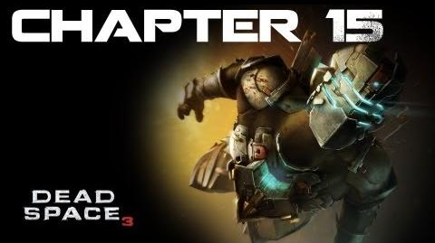 Dead Space 3, Chapter 15 A Change of Fortune (No commentary)
