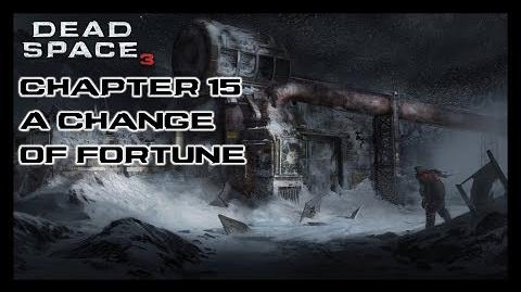 Dead Space 3 - Chapter 15 A Change of Fortune