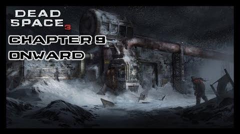 Dead Space 3 - Chapter 9 Onward