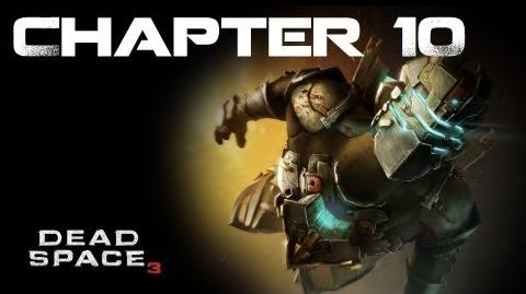 Dead Space 3, Chapter 10 Now We Know (No commentary)