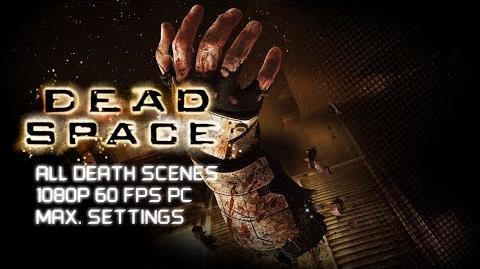 Dead Space All Death Scenes HD 1080p 60 fps PC