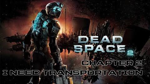 Dead Space 2 playthrough - Chapter 2 I Need Transportation