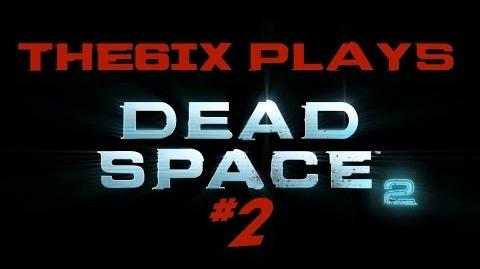 6ix Plays- Dead Space 2 - Episode 2 1080p
