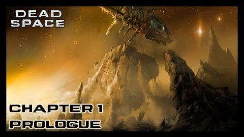 Dead Space - Chapter 1 New Arrivals Prologue-1