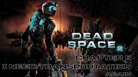 Dead Space 2 playthrough - Chapter 6 I Need Some Transportation