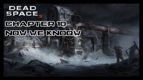 Dead Space 3 - Chapter 10 Now We Know