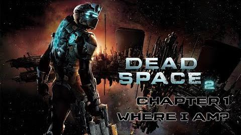 Dead Space 2 playthrough - Chapter 1 Where Am I?