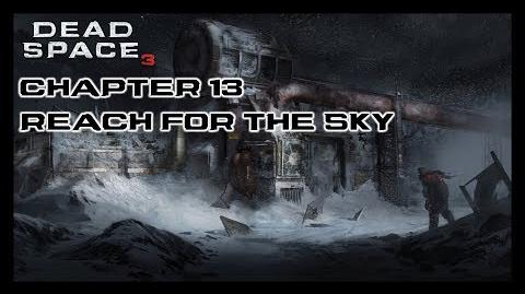 Dead Space 3 - Chapter 13 Reach For The Sky