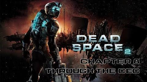 Dead Space 2 playthrough - Chapter 8 Through the CEC