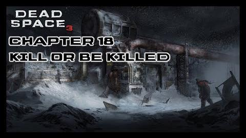 Dead Space 3 - Chapter 18 Kill or Be Killed