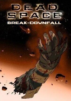 Dead Space Break-Downfall