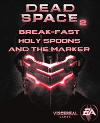 Dead Space 2 Break-Fast Holy Spoons and the Marker