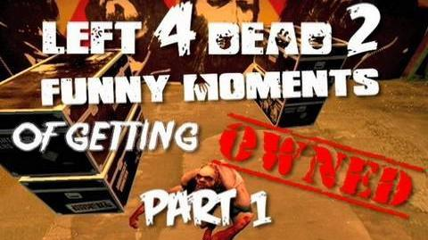 L4D2 Funny Moments of Getting Owned Part 1 (Left 4 Dead 2 Machinima)