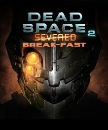 Dead Space 2 - Severed Break-Fast