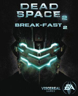 Dead Space 2 Break-Fast 2
