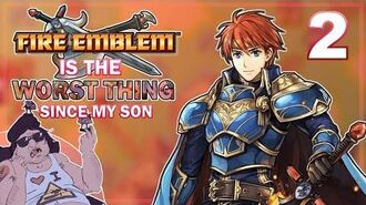 Fire Emblem 7 is the worst thing since my SON - Part 2 The rest of the game sucks too!?