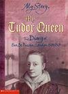 My Tudor Queen