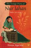 Teenage diary of nur jahan
